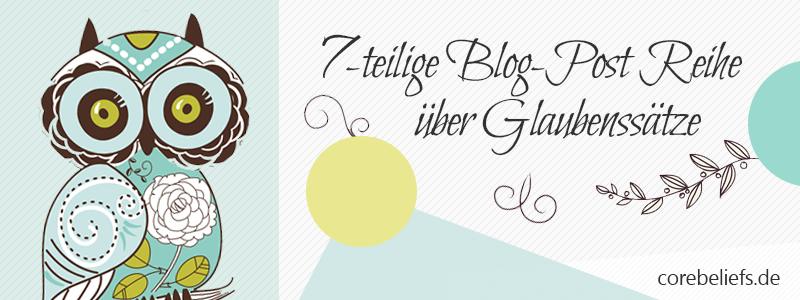 7-teilige Blog-Post Reihe über Glaubenssätze | Corebeliefs.de